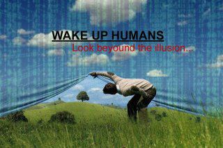 Wake Up Humans !