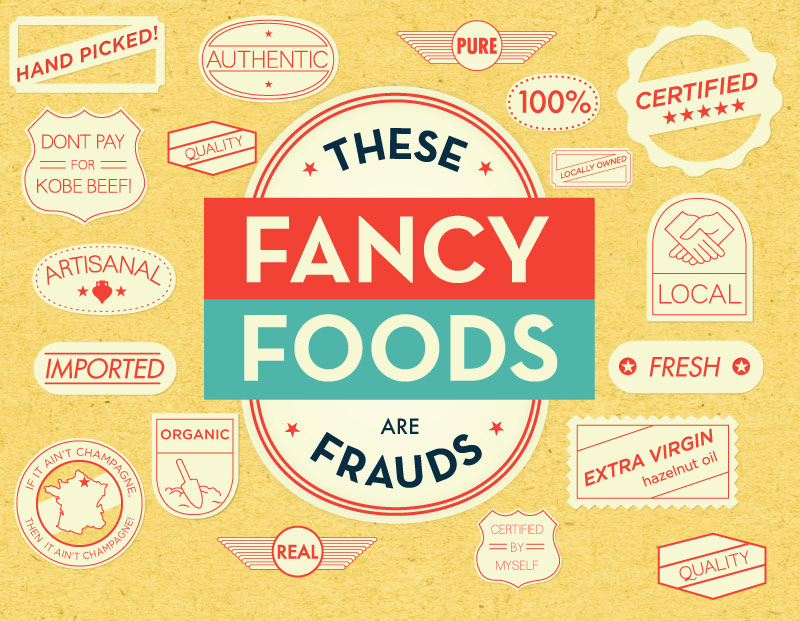 These Fancy Foods Are Fake