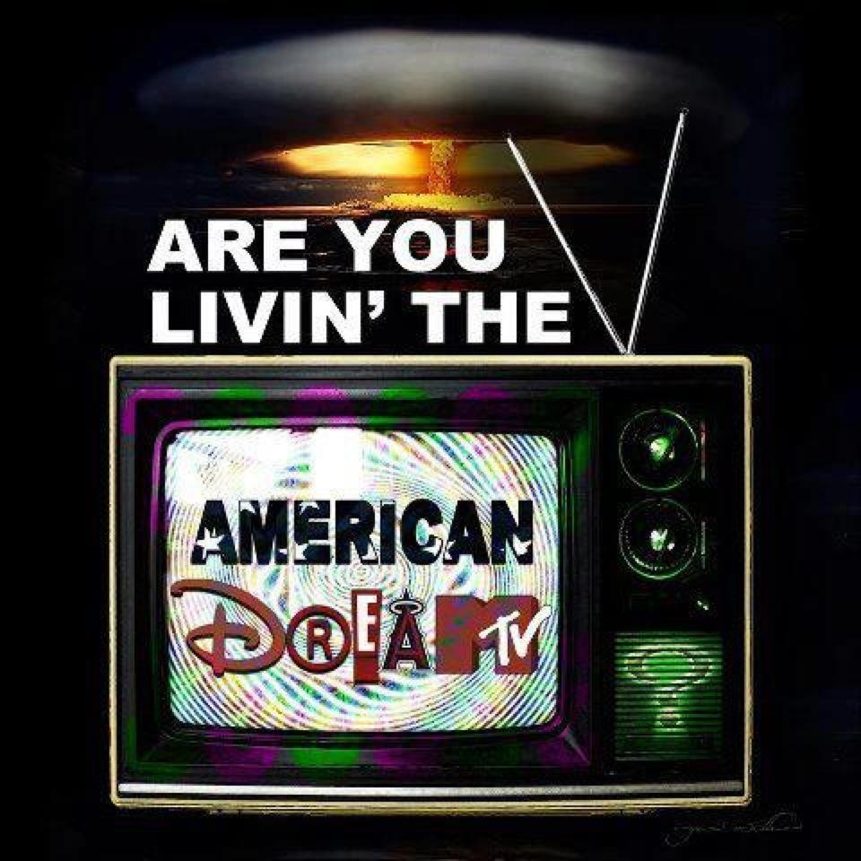 Are you livin' the AMERICAN DREAM ?