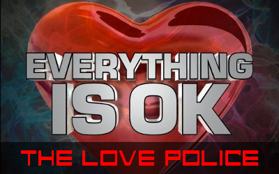 Everything is OK: The Absurd Revolution of The Love Police