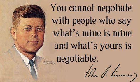 You cannot negotiate with people who say what's mine...