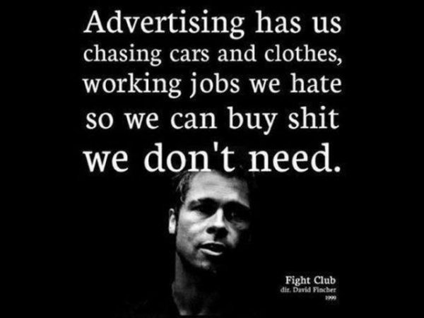 Advertising has us...
