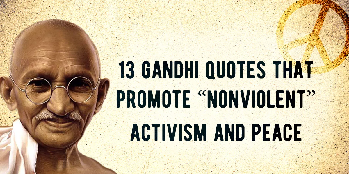 "Gandhi Quotes On Peace Adorable 48 Gandhi Quotes That Promote ""Nonviolent"" Activism And Peace"